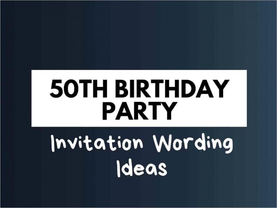 50th birthday party invitation wordings