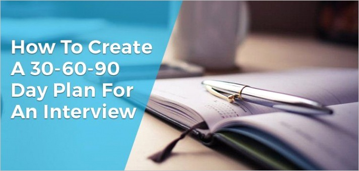 how to create a 30 60 90 day plan for an interview